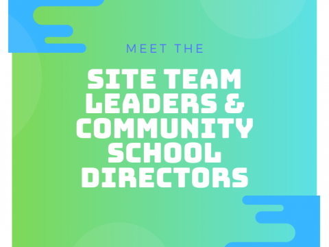 Back to School: Meet the Site Team Leaders and Community School Directors